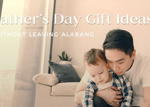 Father's Day Gift Ideas for 7 Types of Dad Without Leaving Alabang